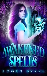 Awakened Spells (Awakened Spells Book One) by Logan Byrne