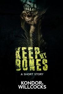 Keep My Bones by Daniel Willcocks