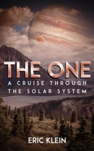 The One: A Cruise Through the Solar System by Eric Klein
