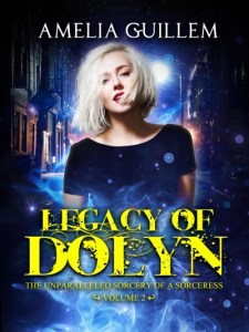 Legacy of Dolyn: Volume 2 by Amelia Guillem
