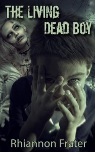 The Living Dead Boy by Rhiannon Frater