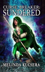 Curse Breaker: Sundered by Melinda Kucsera