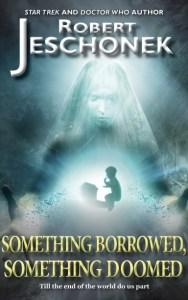 Something Borrowed, Something Doomed by Robert Jeschonek