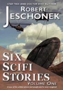 Six Scifi Stories Volume One by Robert Jeschonek