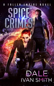 Spice Crimes by Dale Ivan Smith