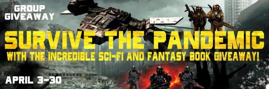 Group Giveaway Survive the Pandemic with incredible sci-fi and fantasy book giveaway April Promotion