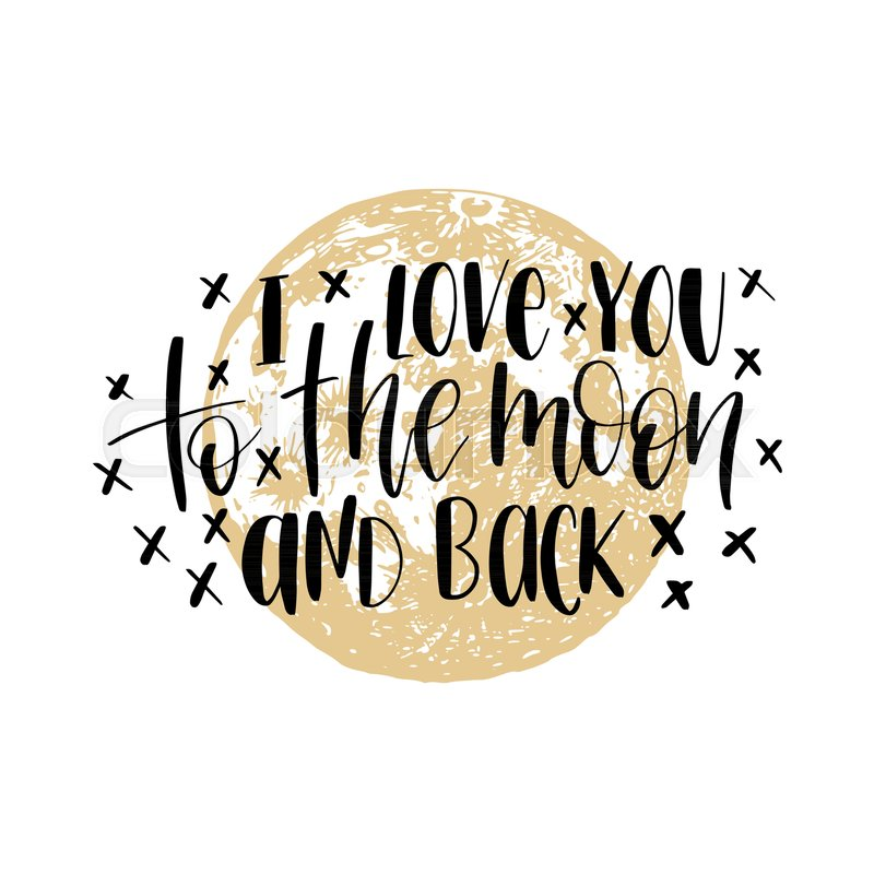 Download I Love You To The Moon And Back, hand ...   Stock vector ...