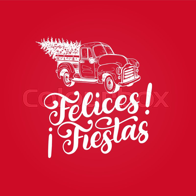 Other formats available upon request. Felices Fiestas Handwritten Phrase Stock Vector Colourbox