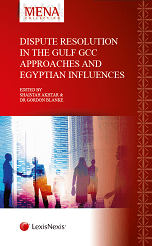 Dispute Resolution in the Gulf - GCC Approaches and Egyptian Influences
