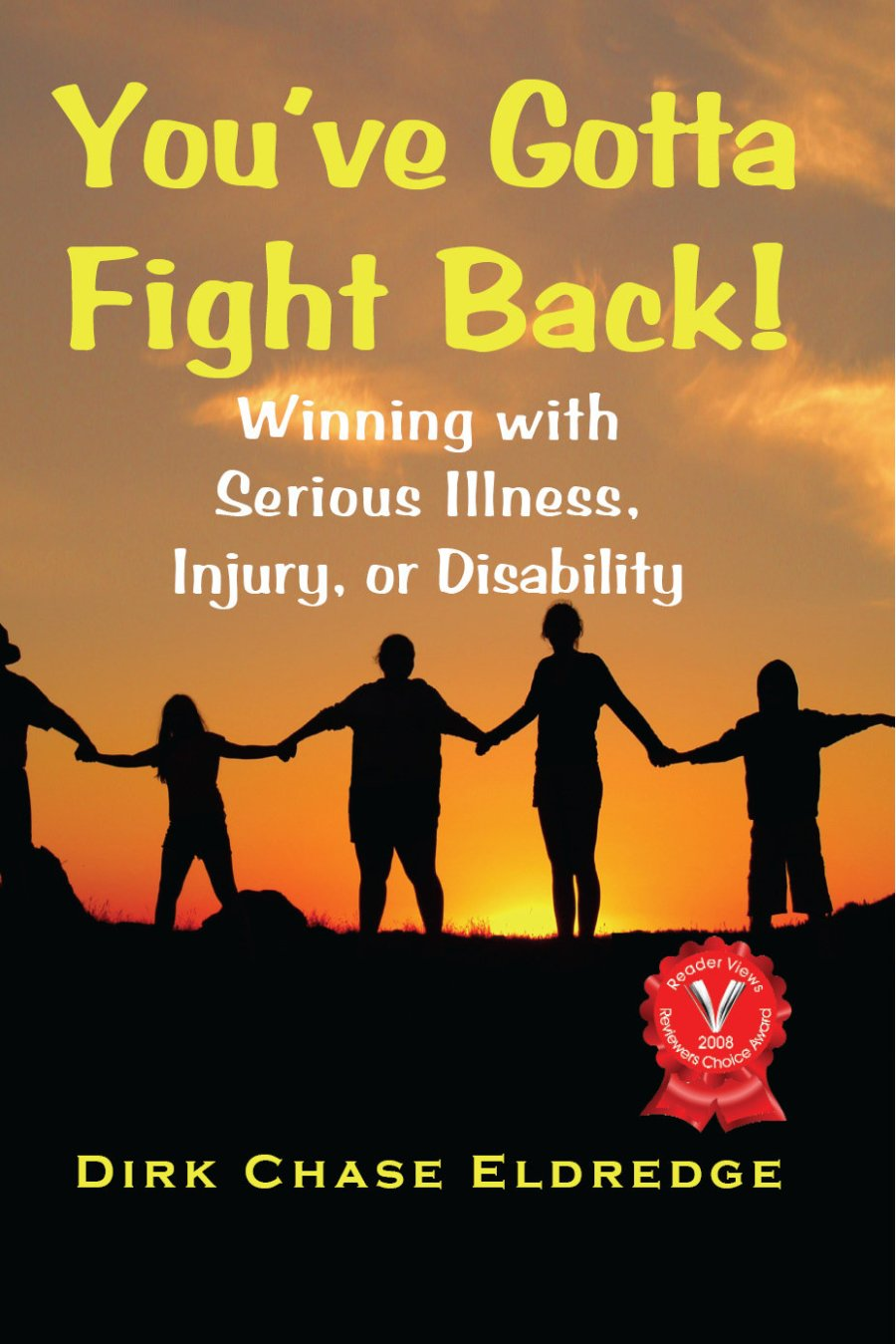 You've Gotta Fight Back!: Winning with serious illness, injury, or disability