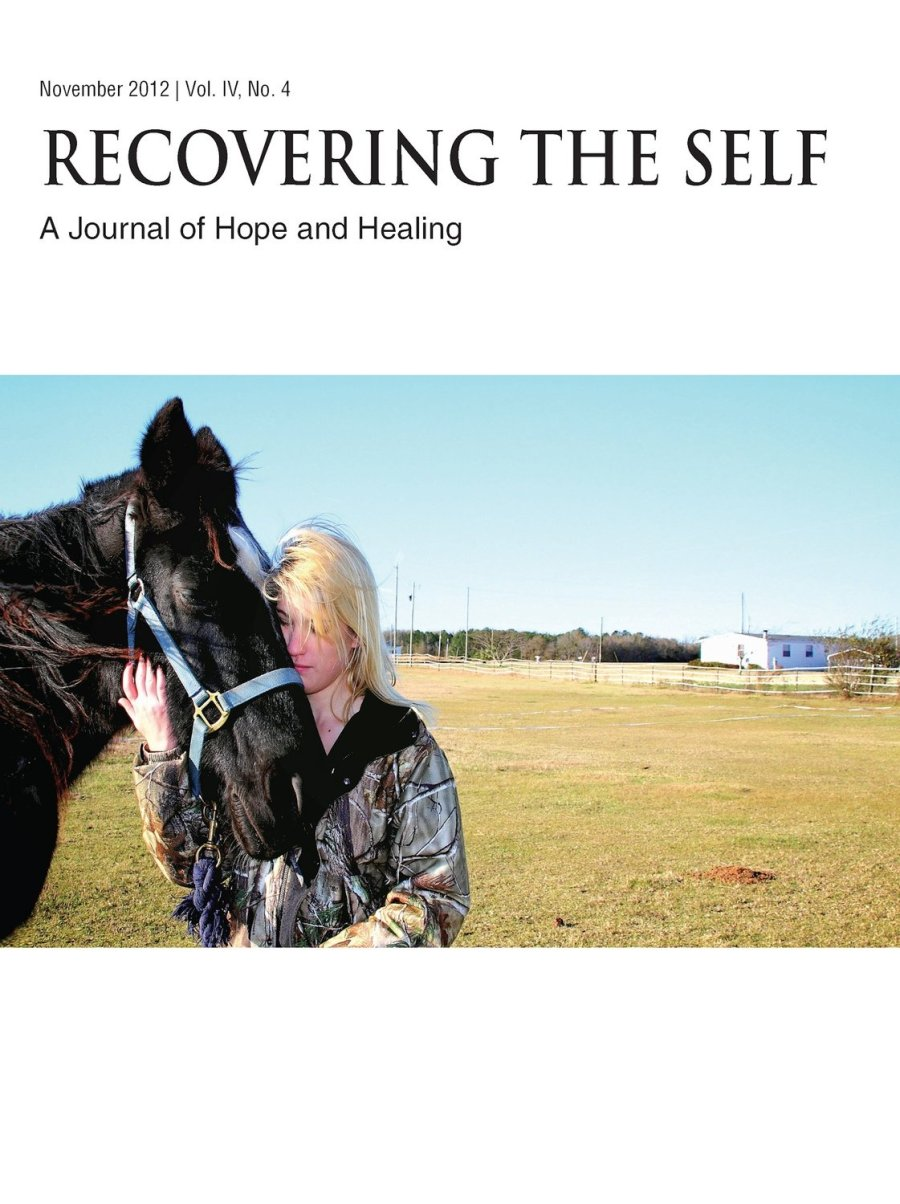 Recovering The Self: A Journal of Hope and Healing (Vol. IV, No. 4) -- Animals and Healing