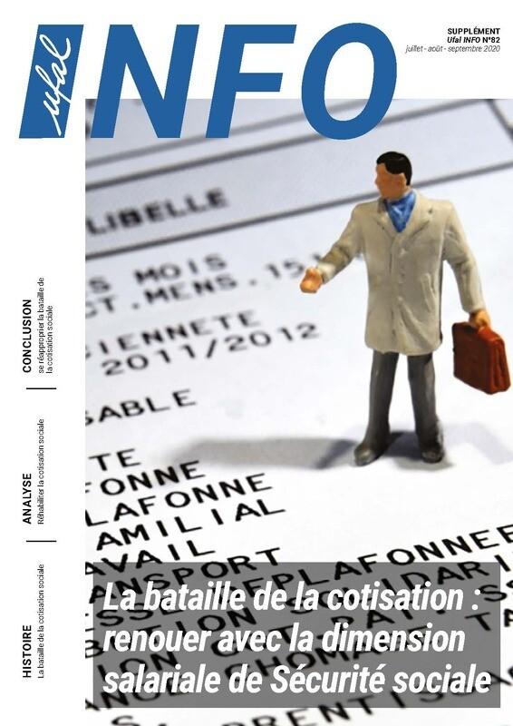 Supplément Ufal INFO n°82 - La bataille de la cotisation : renouer avec la dimension salariale de Sécurité sociale