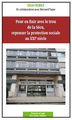Pour finir avec le trou de la sécu, repenser la protection sociale au XXIe siècle