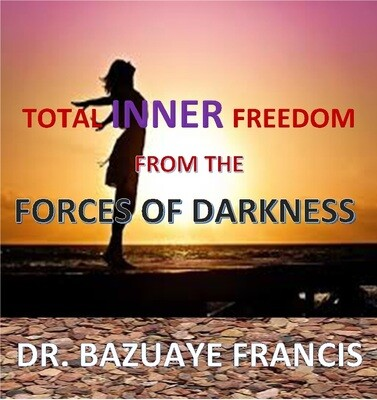 TOTAL INNER FREEDOM FROM THE FORCES OF DARKNESS (It's Ebook not Hardcover)