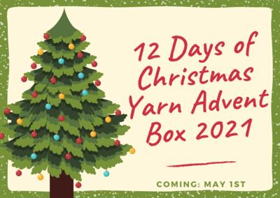 Coming Soon: May 1st, 2021 - 12 Days of Christmas Advent Calendar Yarn Box