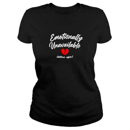 Emotionally Unavailable Women's Shirt