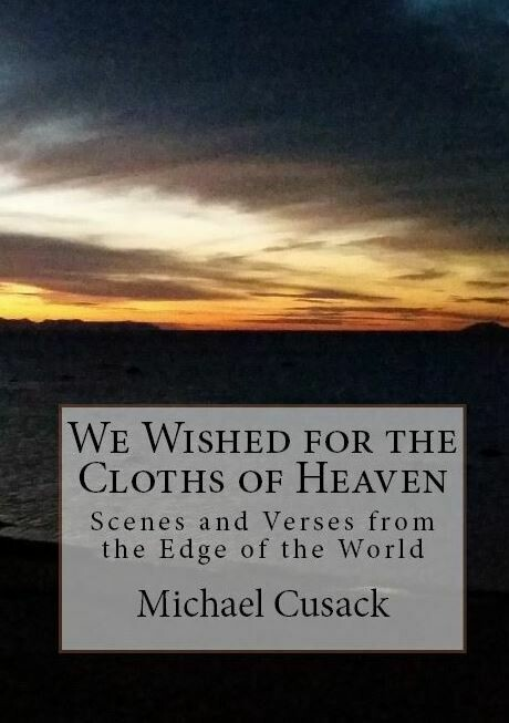 We wished for the cloths of heaven