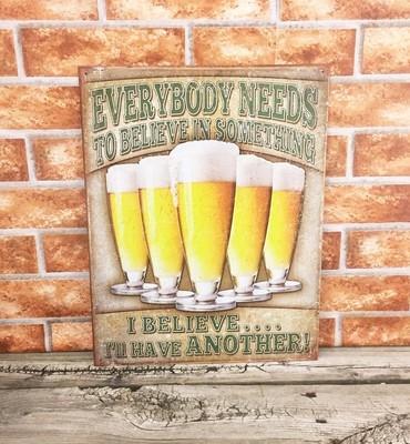Everyone Needs Something to Believe In Beer