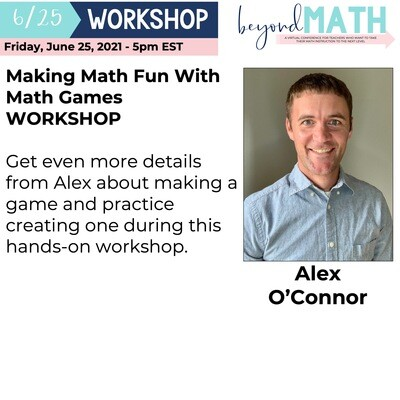 Making Math Fun With Math Games WORKSHOP with Alex O'Connor