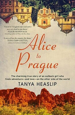 Alice to Prague by Tanya Heaslip