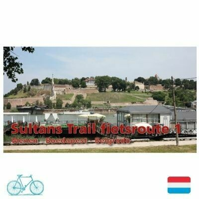 Sultans Trail Fietsgids 1 - Wenen - Boedapest - Belgrado