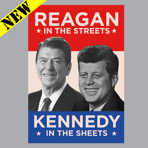 T-Shirt - Reagan in the Streets, Kennedy in the Sheets