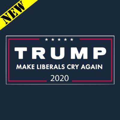 T-Shirt - Trump 2020: Make Liberals Cry Again