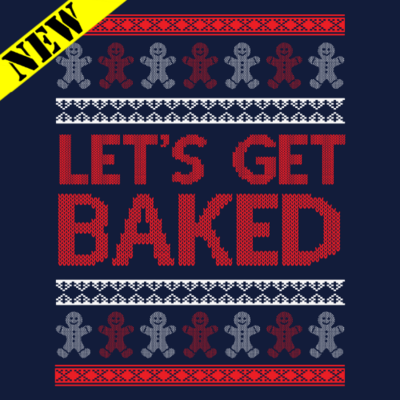 Sweatshirt - Christmas Sweater - Let's Get Baked