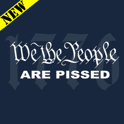T-Shirt - We the People. Are Pissed