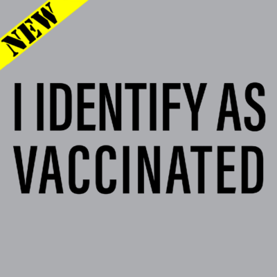 T-Shirt - I Identify As Vaccinated