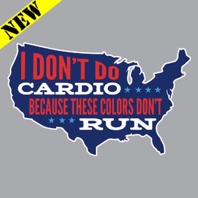 T-Shirt - I Don't Do Cardio