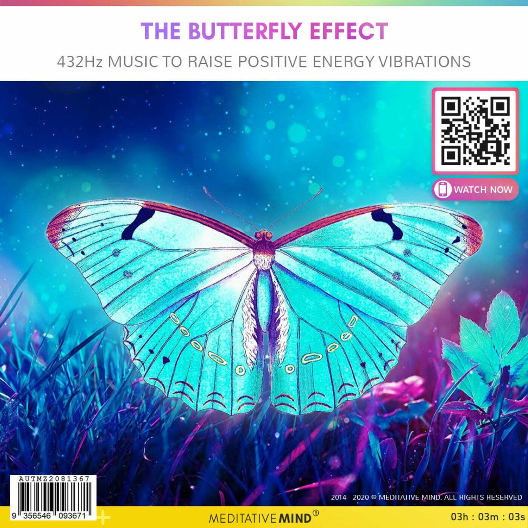 THE BUTTERFLY EFFECT - 432 Hz Music to Raise Positive Energy Vibrations