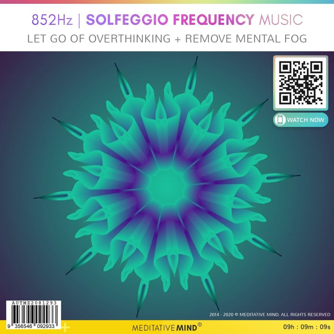 852Hz l SOLFEGGIO FREQUENCY MUSIC - Let Go of Overthinking + Remove Mental Fog