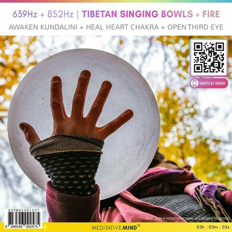 639Hz + 852Hz | Tibetan Singing Bowls + Fire - Awaken Kundalini + HEAL HEART CHAKRA + OPEN THIRD EYE