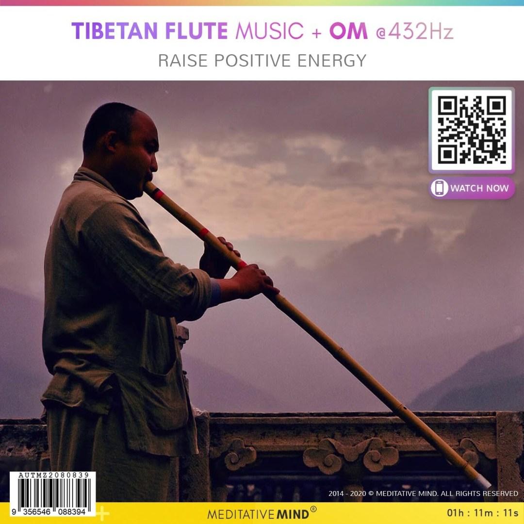 Tibetan Flute Music + OM @432Hz - Raise Positive Energy