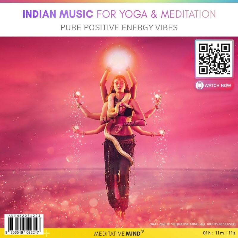 Indian Music for Yoga & Meditation - Pure Positive Energy Vibes