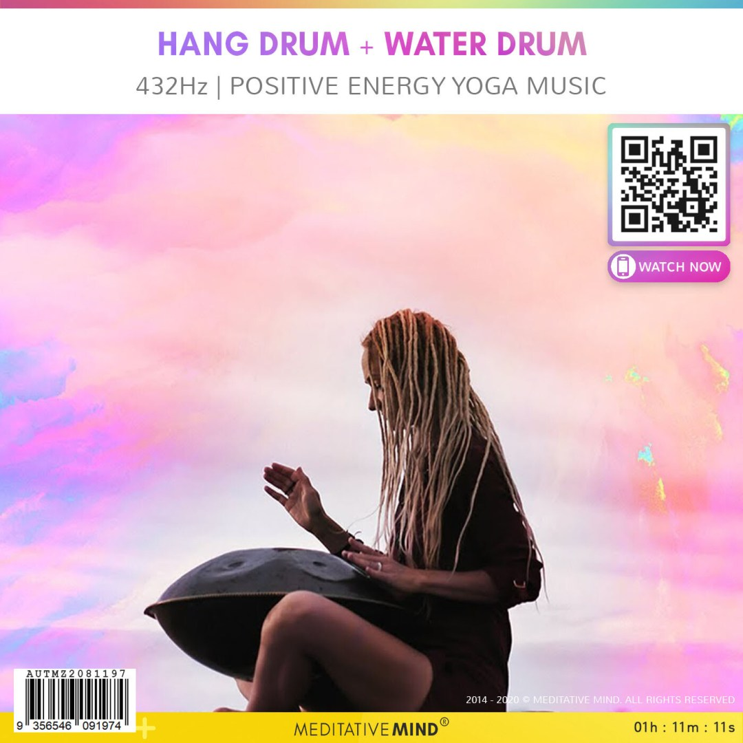 HANG DRUM + WATER DRUM - 432Hz | Positive Energy Yoga Music