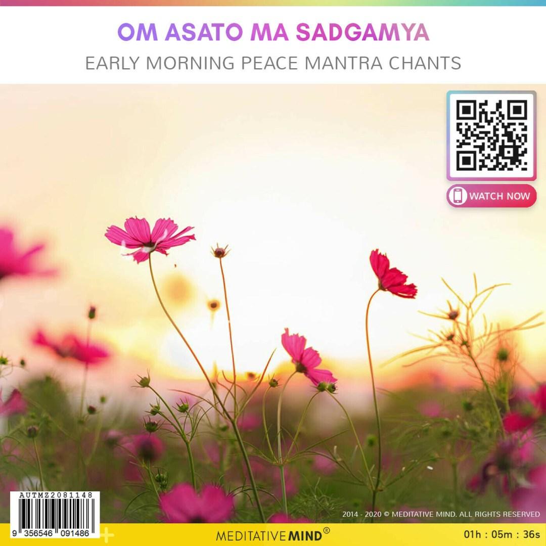 Om Asato Ma Sadgamya - Early Morning Peace Mantra Chants