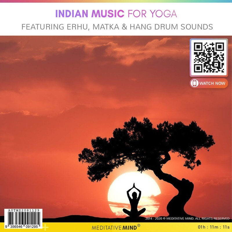 INDIAN Music for YOGA - Featuring Erhu, Matka & Hang Drum Sounds