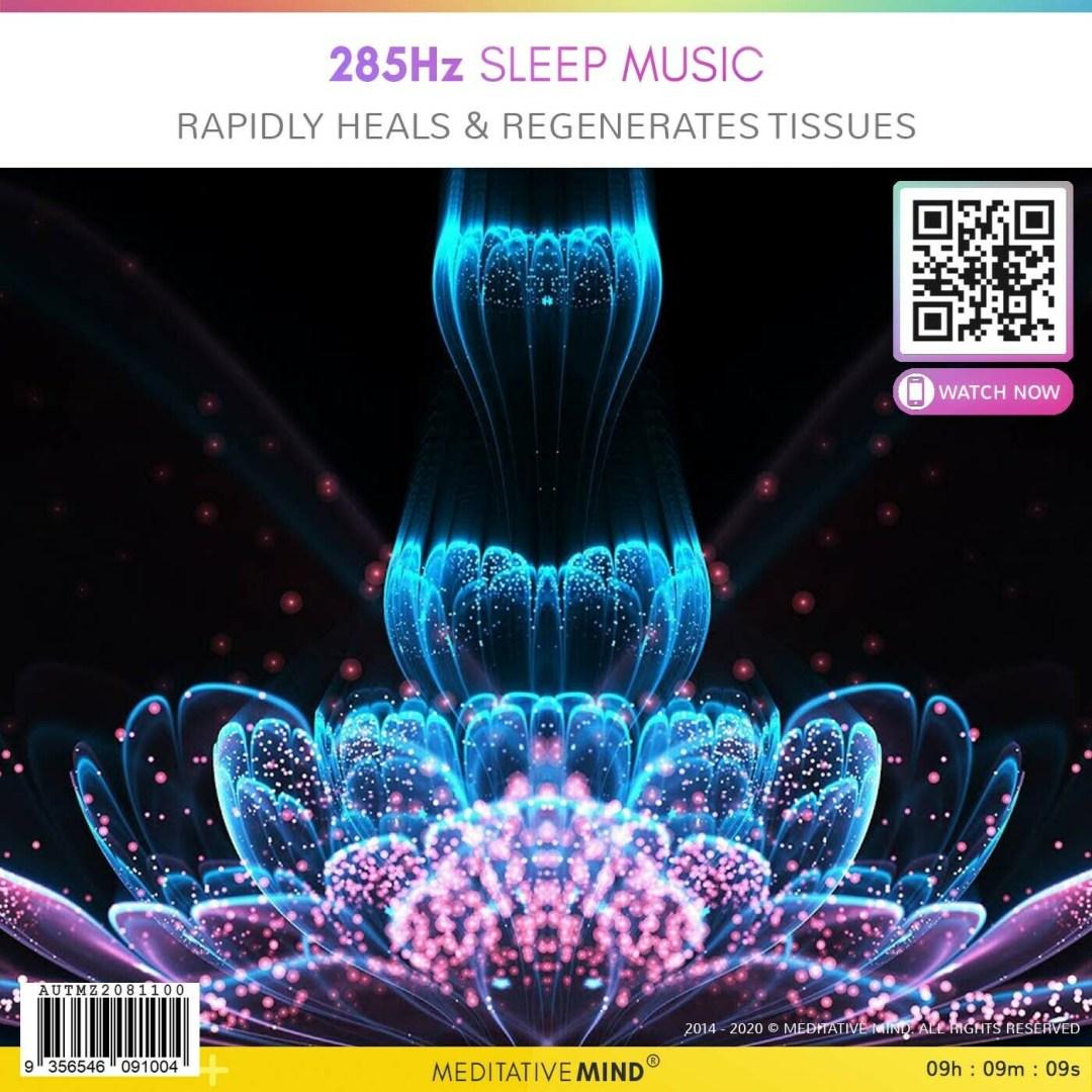 285Hz Sleep Music - Rapidly Heals & Regenerates Tissues