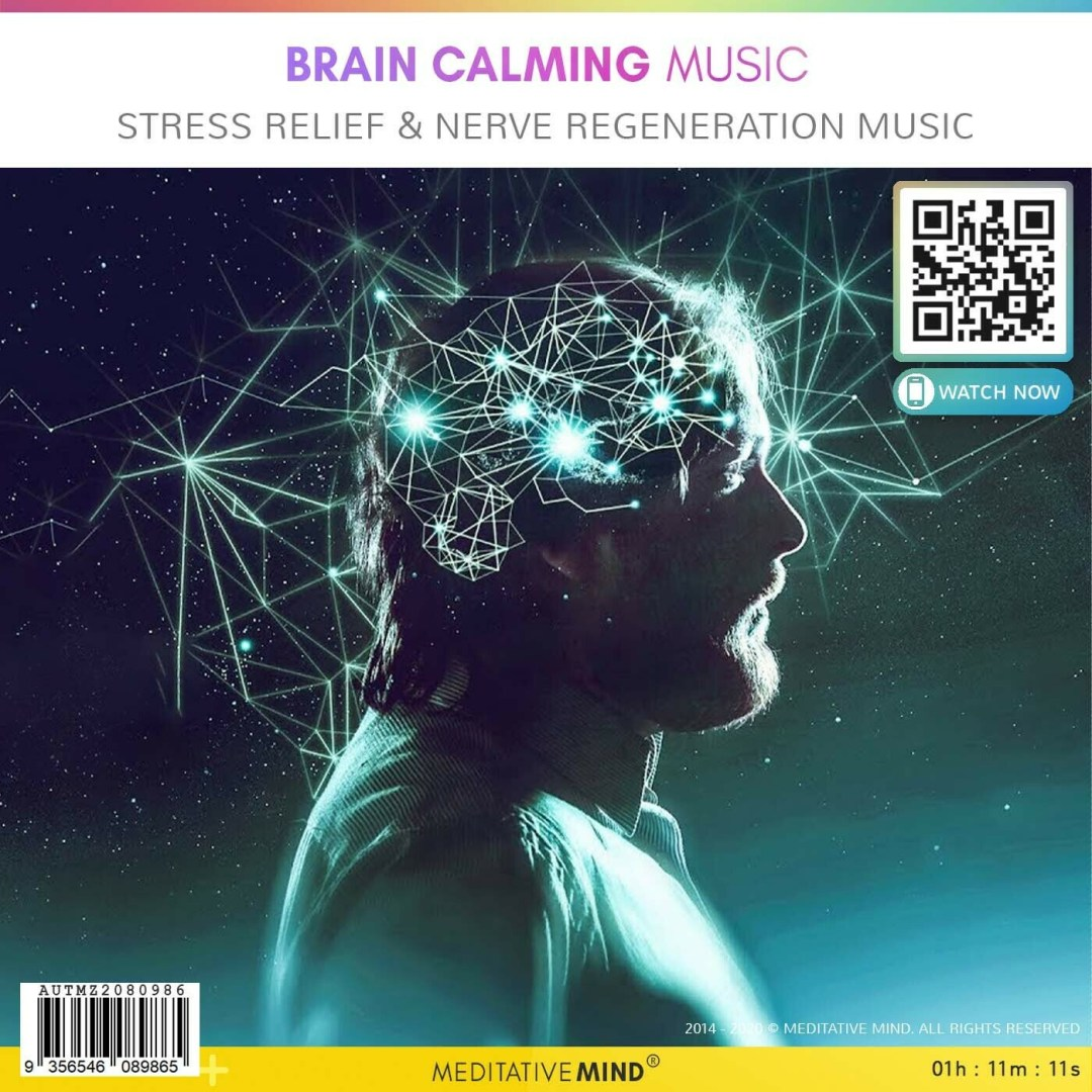 Brain Calming Music - Stress Relief & Nerve Regeneration Music