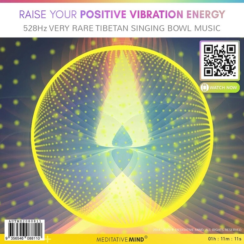 Raise your Positive Vibration Energy - 528Hz Very Rare Tibetan Singing Bowl Music