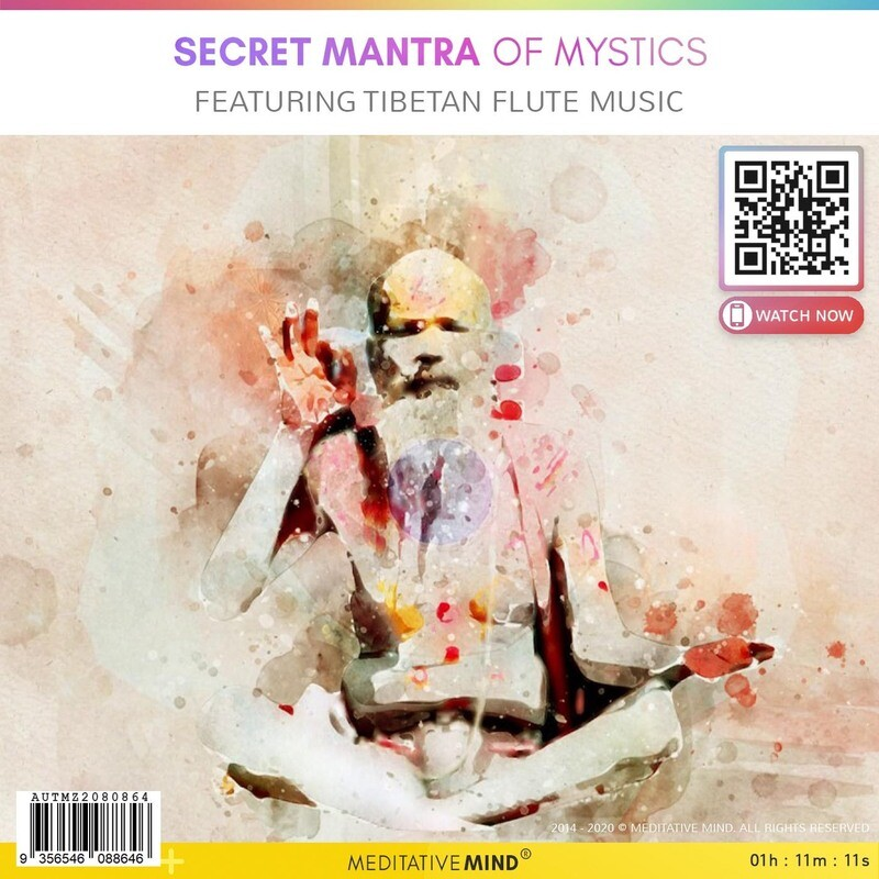 Secret Mantra of Mystics - Featuring Tibetan Flute Music