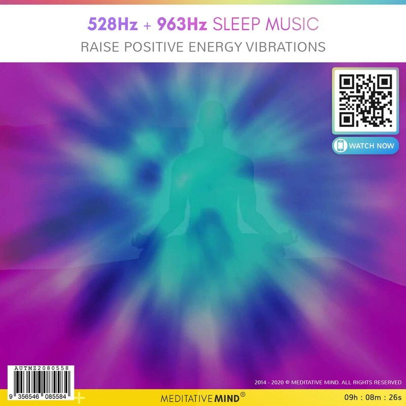 528Hz + 963Hz Sleep Music - Raise Positive Energy Vibrations