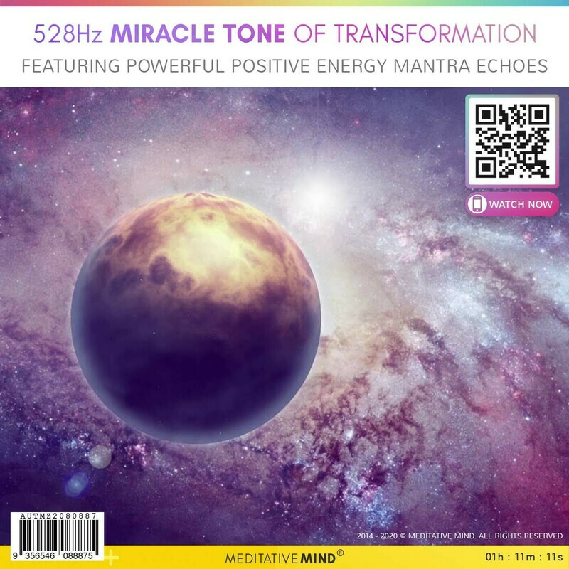 528Hz  Miracle Tone of Transformation - Featuring Powerful Positive Energy Mantra Echoes