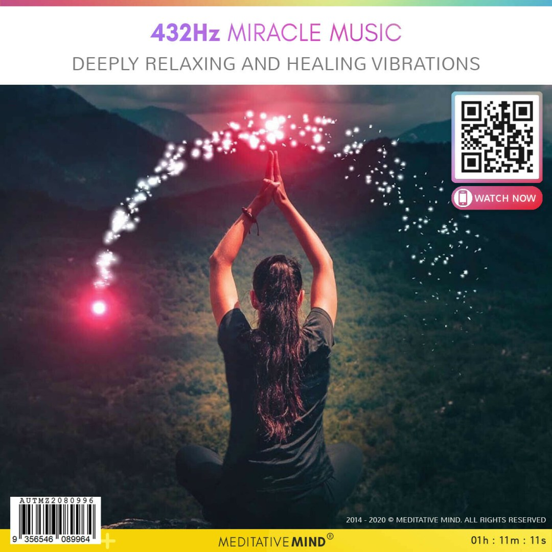 432Hz Miracle Music - Deeply Relaxing and Healing Vibrations