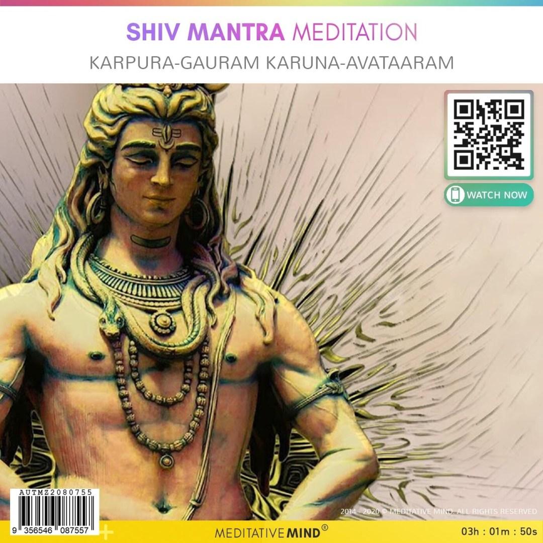 Shiv Mantra Meditation - Karpura-Gauram Karuna-Avataaram