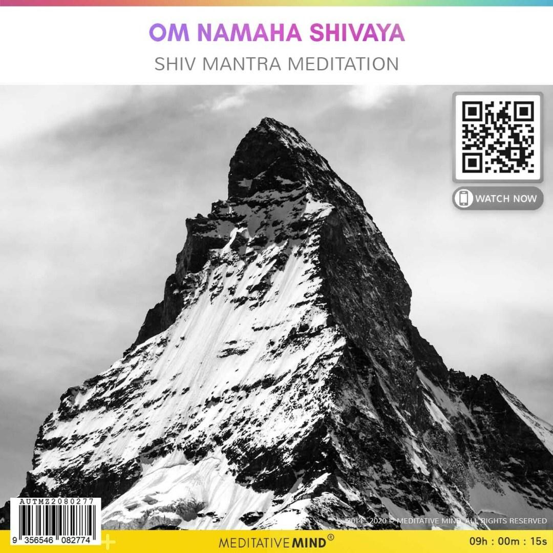 Om Namaha Shivaya - Shiv Mantra Meditation