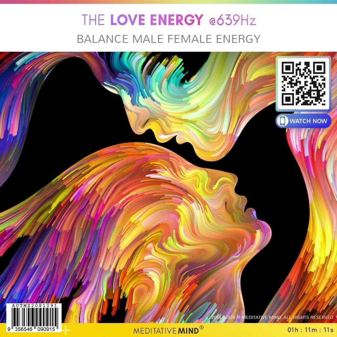 THE LOVE ENERGY @639Hz - Balance Male Female Energy