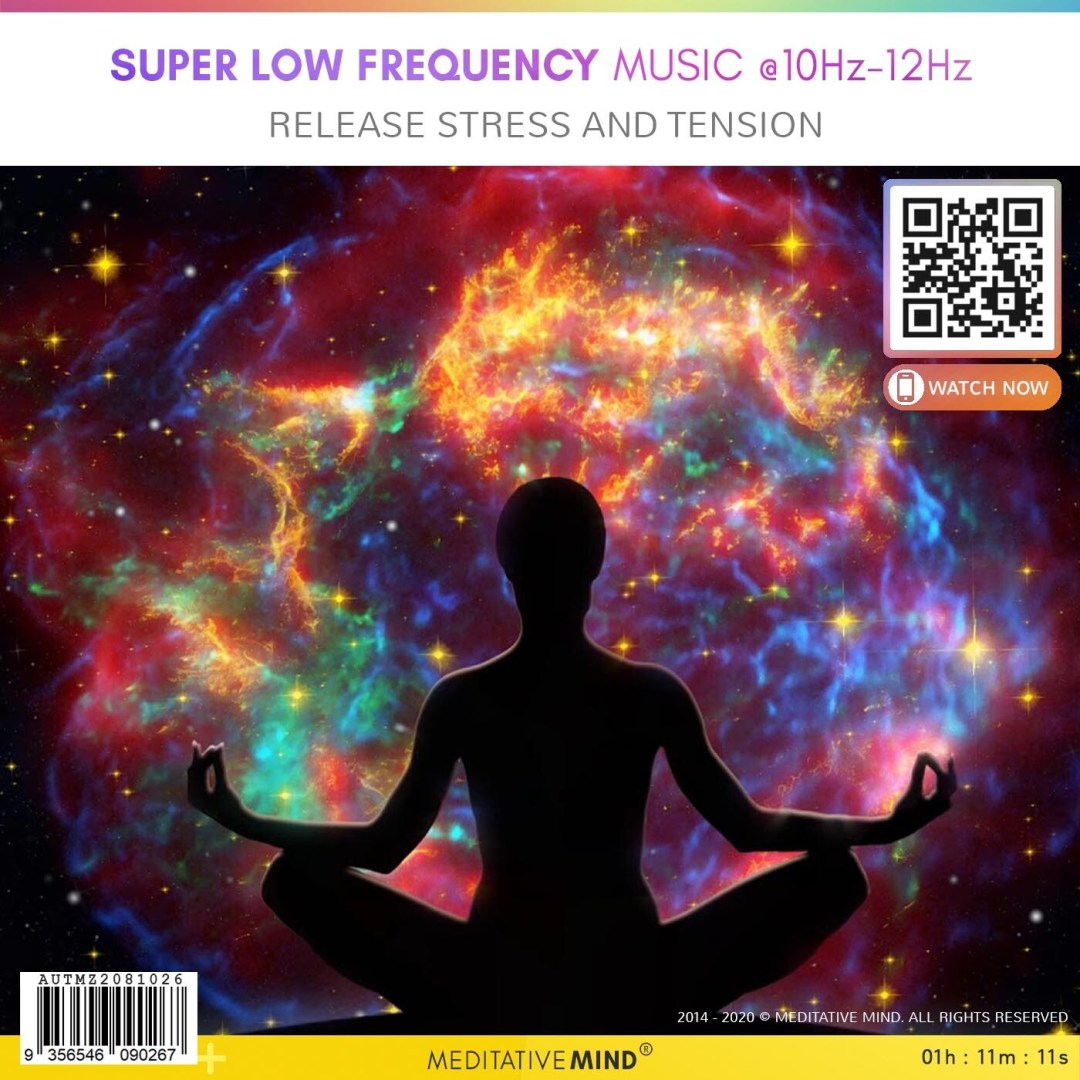 Super Low Frequency Music @10Hz-12Hz -  Release Stress and Tension
